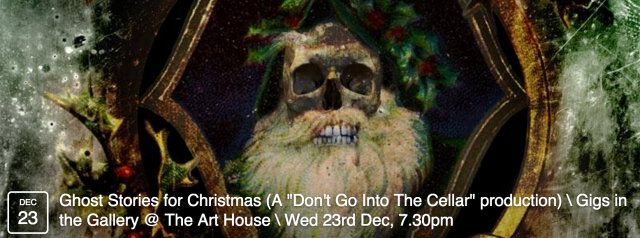 In the macabre tradition of the BBC's classic 1970s programme, Ghost Stories for Christmas is a theatre show featuring original spine-chillers in a vintage vein. An evening of vengeful revenants, restless spirits and malevolent ghouls is guaranteed for those brave enough to join us! Brought to you by Don't Go Into The Cellar! The British Empire's finest practitioners of macabre Victorian theatre! These events always sell out. Book early to avoid disappointment!