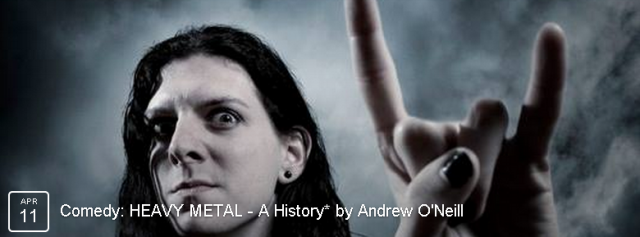 A hilariously kick-arse tour through heavy metal by the UK's foremost metalhead stand-up Comedian. Want to learn how to headbang? Always wondered what happens in a moshpit? Keen to learn the difference between Blackened thrash and Grindcore?