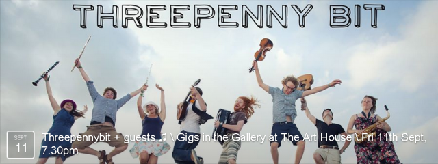 Local favourites Threepenny Bit debut at The Art House! BOOK NOW