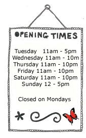 Open Tuesday 11am - 5pm, Weds - Sat 11am - 10pm, Sun 12 - 5pm, Closed Mondays