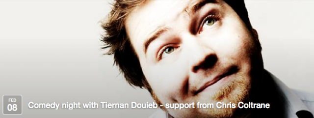"Cited in the Guardian as a comedian to look out for, Mark Thomas said ""For sheer energy, commitment and funny you would need to look hard to find a man as joyous as Tiernan Douieb."""