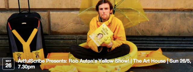 This show is very funny. Rob Auton is a very funny man, who does poetry and comedy and silliness, often all at the same time. That's why we're hosting his Yellow Show in Southampton at The Art House.