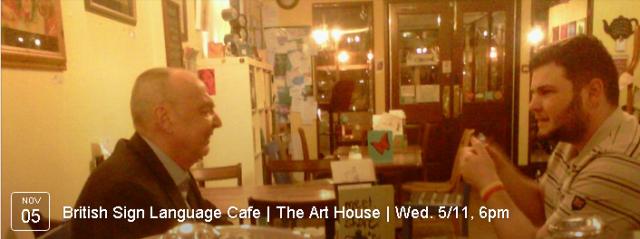 British Sign Language cafe 6 - 7pm
